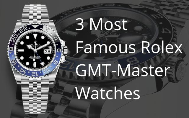3 Most Famous Rolex GMT Master Watches Golden Cash